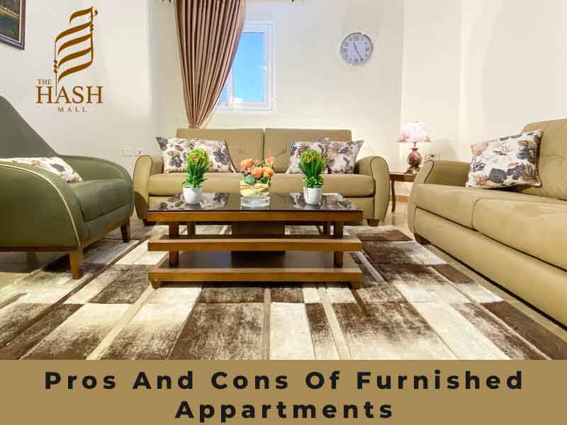 PROS and CONS of Furnished apartments