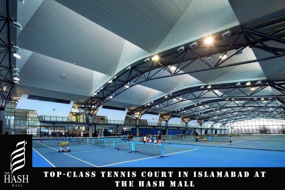 Top-class Tennis Court in Islamabad at The Hash Mall