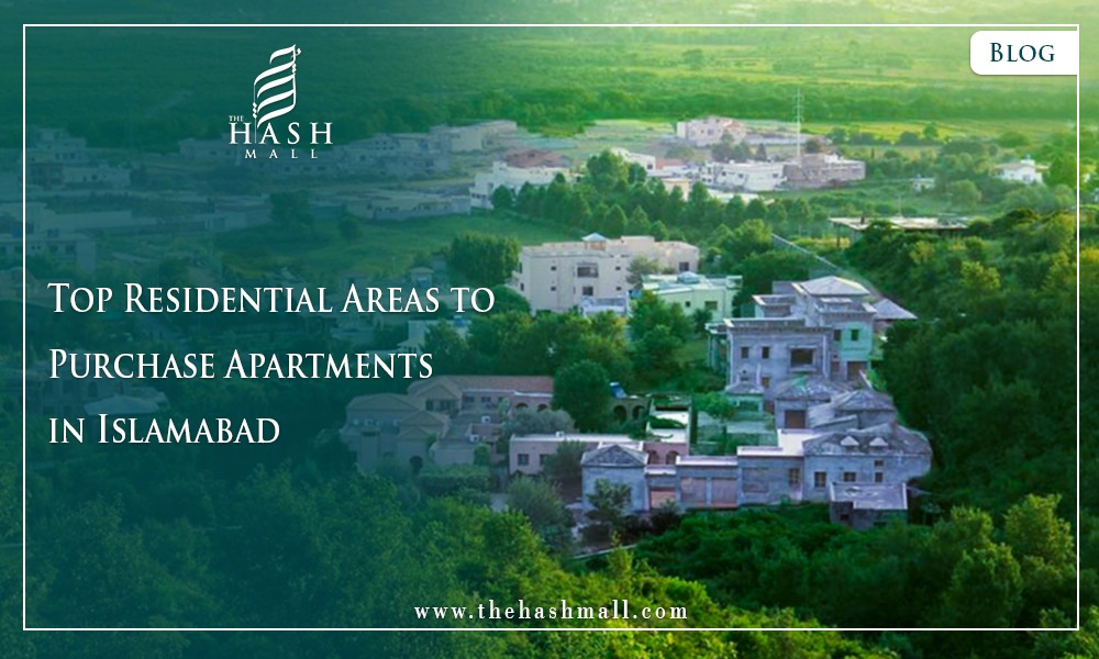 Top Residential Areas to Purchase Apartments in Islamabad