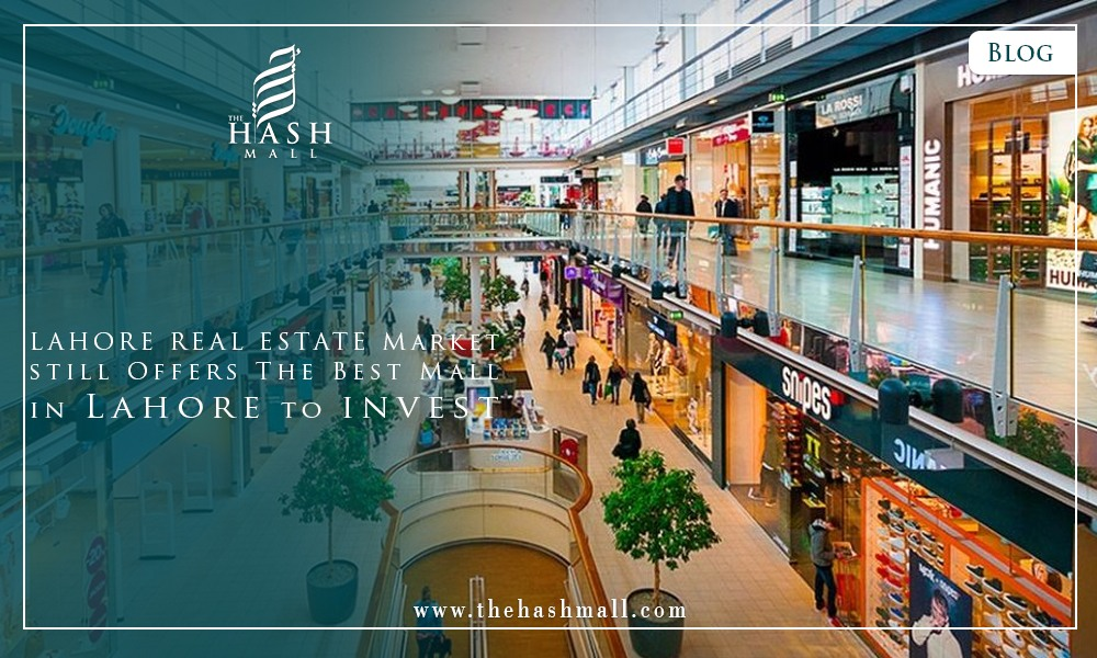 Lahore real estate market still offers the best mall in Lahore to invest