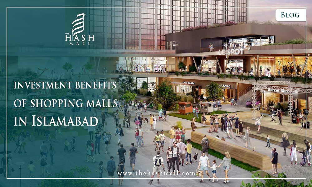 Benefits of investing in Shopping Malls in Islamabad