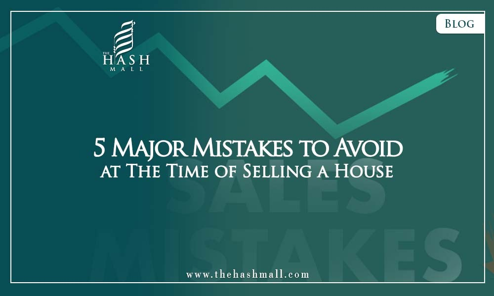 5 Major Mistakes to Avoid at The Time of Selling a House